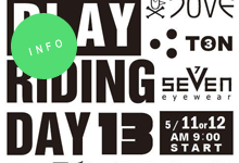 PLAYDESIGN presents『PLAY RIDING DAY 13』